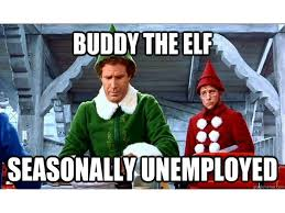 Buddy The Elf Meme - christmas in july is an elf stimulus package economics memes