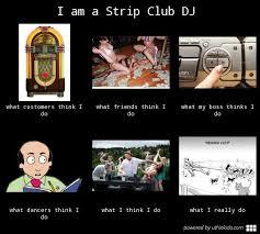 Meme Strip - i am a strip club dj meme
