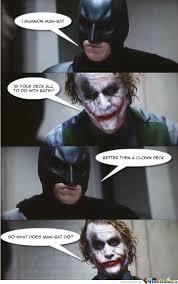Batman Joker Meme - batman and joker playing yugioh by natsu21 meme center