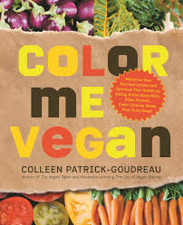 color me vegan maximize your nutrient intake and optimize your
