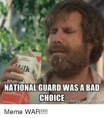 National Guard Memes - national guard was a bad choice nemegeneratornet meme war bad