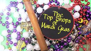 mardi gras shop the top cigar shops of mardi gras thick ash cigar magazine