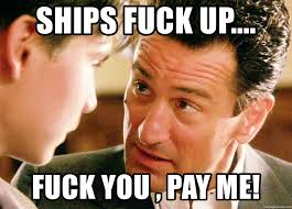 Meme Generator Goodfellas - ships fuck up fuck you pay me goodfellas deniro rat meme