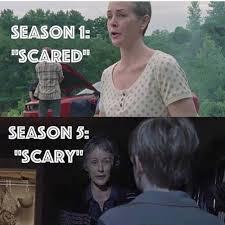 Walking Dead Meme Season 1 - season 1 scared season 5 scary