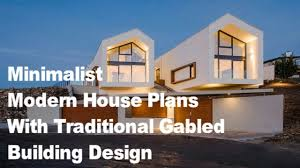 wow minimalist modern house plans with traditional gabled