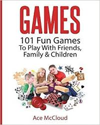 To Play With Family 101 To Play With Friends Family Children