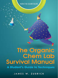 james w zubrick the organic chem lab survival manual a students