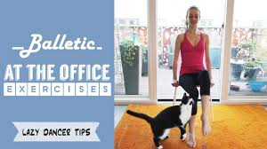 desk exercises at the office ballet exercises at the desk or at the office lazy dancer tips