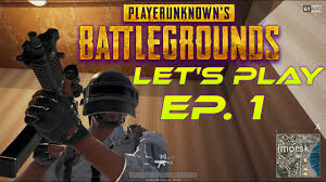 pubg how to play lets play pubg ep 1 battlegrounds youtube