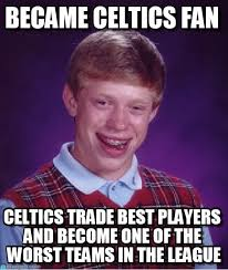 Celtics Memes - celtics bad luck brian became celtics fan on memegen