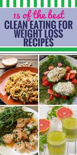 15 clean eating recipes for weight loss my life and kids