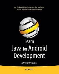 learn android development learn java for android development by jeff friesen