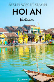 best places to stay in hoi an vietnam vietnam and asia travel