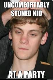 Stoned Meme - uncomfortably stoned kid at a party michael dyer quickmeme