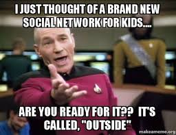 Social Network Meme - i just thought of a brand new social network for kids are you