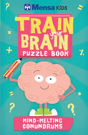 mensa kids train your brain puzzle book mind melting conundrums