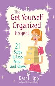 organizing yourself the get yourself organized project kathi lipp