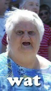 Wut Meme - my reaction when i heard that the wat grandma dieded 9gag