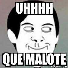 Uhhhh Meme - meme personalizado uhhhh que malote 524889