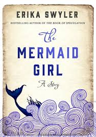 the mermaid a story by erika swyler
