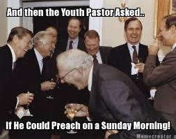 Pastor Meme - youth pastor meme sunday morning youth ministry memes pinterest