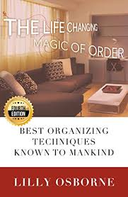 amazon com the life changing organization the life changing magic of order best organizing