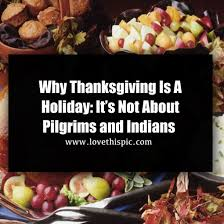 why thanksgiving is a it s not about pilgrims and indians