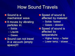 How sound travels sound is a mechanical wave it moves by vibrating