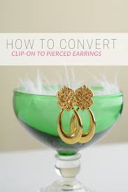 how to convert clip on earrings to pierced how to convert clip on to pierced post earrings thriftanista in