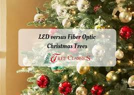 fiber optic christmas decorations led versus fiber optic christmas tree lights tree classics