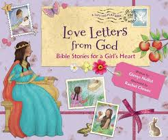 love letters from god bible stories for a u0027s heart