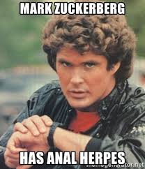 Meme Anal - mark zuckerberg has anal herpes michael knight meme generator