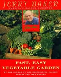 jerry baker u0027s fast easy vegetable garden jerry baker
