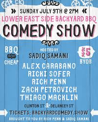 Backyard Comedy Lower East Side Backyard Bbq Comedy Show Tickets Sun Jul 9 2017