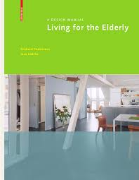interior design for seniors christian schittich in detail housing for people of all ages by