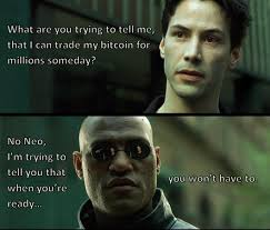 Morpheus Meme Generator - unrealistic volatility expectations bitcoin