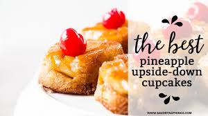 homemade pineapple upside down cupcakes best recipe from scratch
