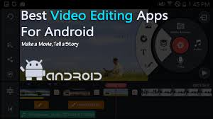 top 20 best video editing apps for android