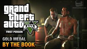 gta 5 mission 25 by the book first person gold medal guide