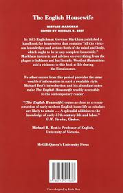Good Housewife Guide The English Housewife Gervase Markham Michael R Best