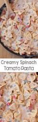 creamy spinach tomato pasta ready in 25 minutes