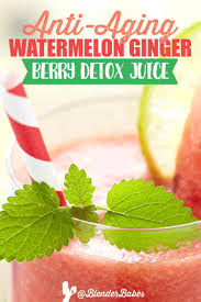 anti aging watermelon ginger berry detox juice recipe blender