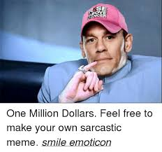 s ancer one million dollars feel free to make your own sarcastic