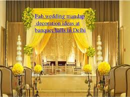 Hindu Wedding Mandap Decorations Fab Wedding Mandap Decoration Ideas At Banquet Halls In Delhi