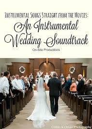 wedding wishes songs 25 best wedding ceremony entrance songs ideas on