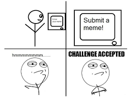Challenge Accepted Memes - meme generator challenge accepted generator best of the funny meme