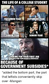 Senior College Student Meme - the life of a collegestudent freshmen year soph more year junior