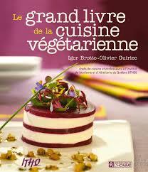 livre de cuisine grand chef livre le grand livre de la cuisine végétarienne les éditions de