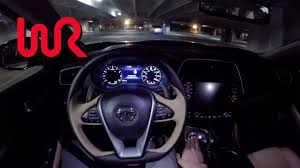 2016 nissan maxima youtube 2016 nissan maxima sr wr tv pov night drive youtube