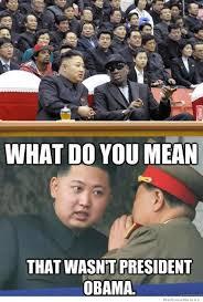 Un Meme - what do you mean what wasnt obama kim jong un funny stuff
